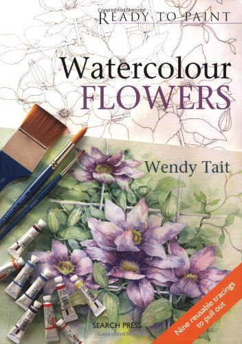 Watercolour Flowers Ready To Paint By Wendy Tait Https Www