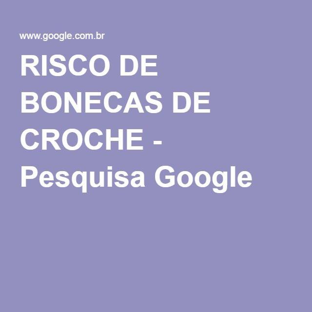 RISCO DE BONECAS DE CROCHE - Pesquisa Google
