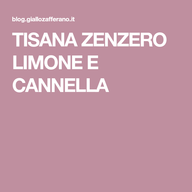 tisana zenzero limone e cannella per dimagrire