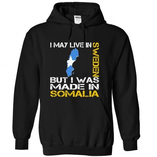 I May Live in Sweden But I Was Made in Somalia - #summer shirt #baja hoodie. TRY => https://www.sunfrog.com/States/I-May-Live-in-Sweden-But-I-Was-Made-in-Somalia-looayjfwdm-Black-Hoodie.html?68278