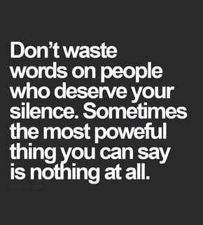 Don't waste your words