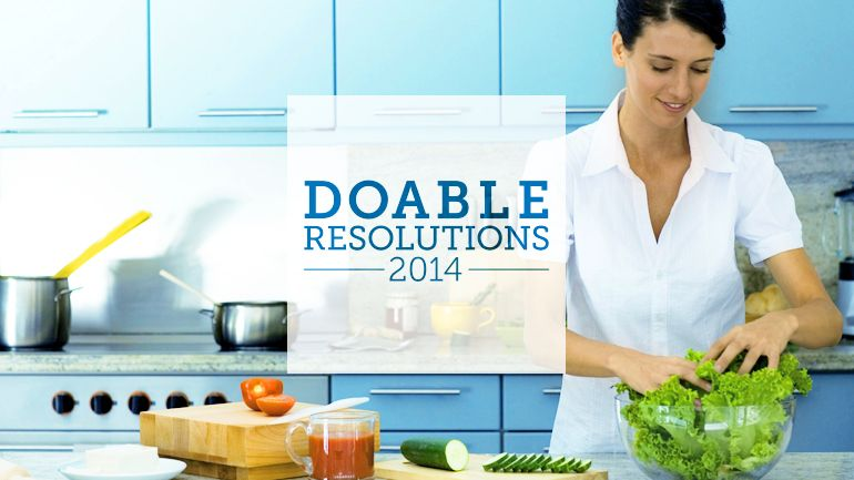 There's no better time than January to set the tone for the rest of the year. Start 2014 off on the right foot with doable tips that will help turn your resolutions into new, healthy habits.