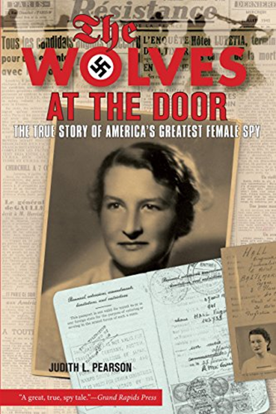 Photo of (2008) Wolves at the Door: The True Story Of America's Greatest Female Spy by Judith Pearson – Lyons Press 05-13