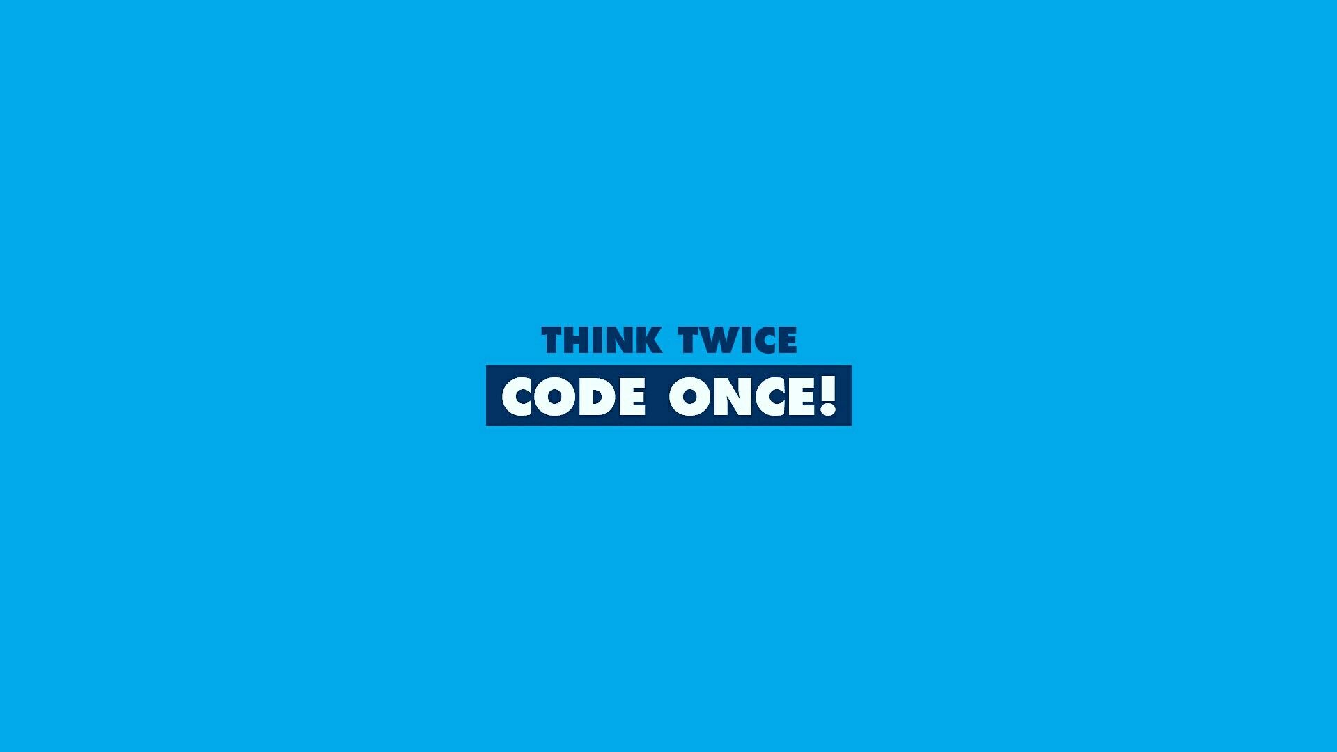 Think Twice Code Once With Images