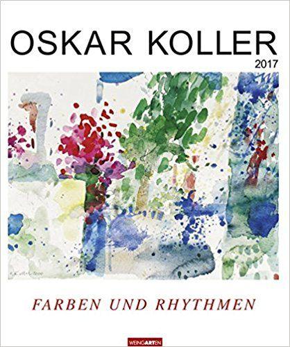 Oskar Koller Kalender 2017 Farben Und Rhythmen Amazon De