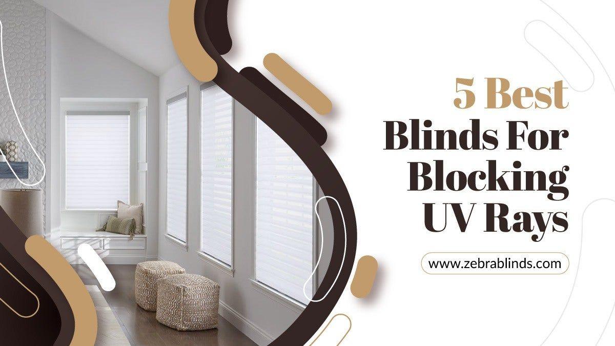 5 Best Blinds For Blocking Uv Rays Best Blinds Blinds Skylight Window Coverings