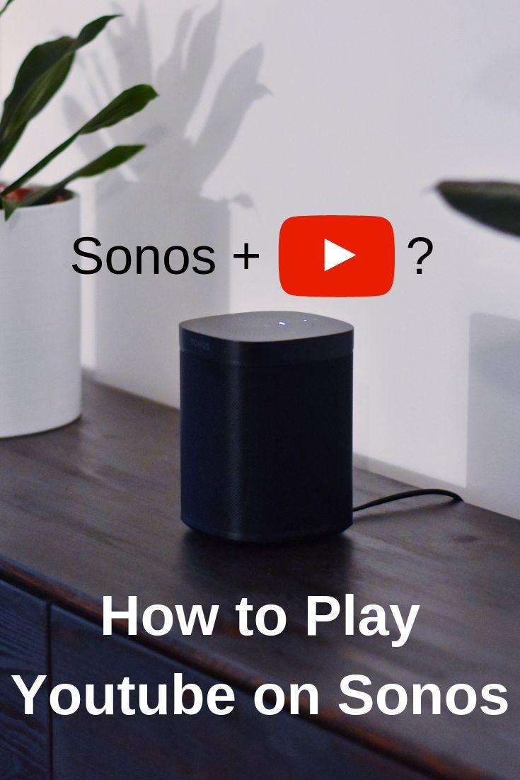 How to Play Youtube on Sonos? SonosTube & AirPlay