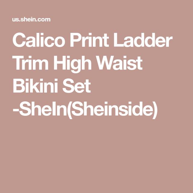 e08e49a75f18b Calico Print Ladder Trim High Waist Bikini Set -SheIn(Sheinside ...