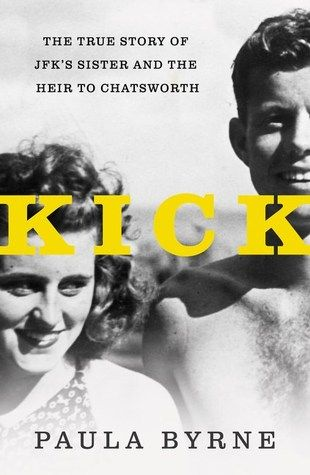 Kick:+The+True+Story+of+JFK's+Sister+and+the+Heir+to+Chatsworth