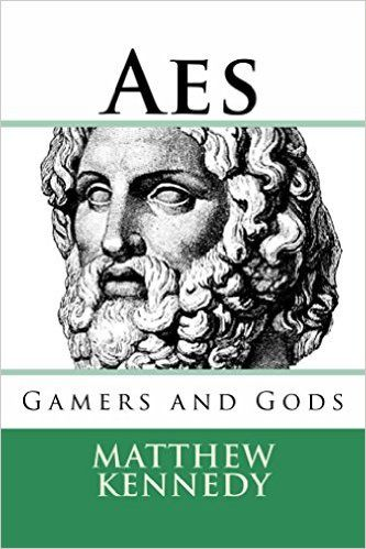 Amazon.com: AES: Gamers and Gods I eBook: Matthew Kennedy: Kindle Store