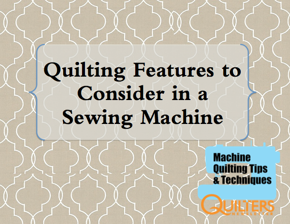 Quilting Features to Consider in a Sewing Machine