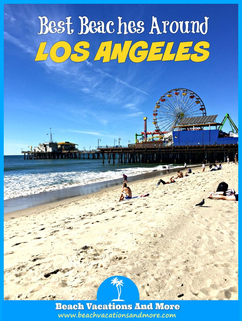 Best Beaches Near Los Angeles California Travel Los Angeles Parks Los Angeles Travel