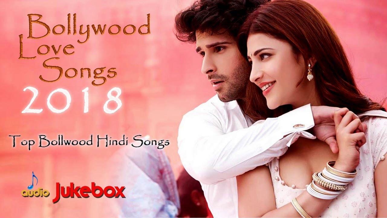 BOLLYWOOD LOVE SONGS 2018 - Top Bollywood Hindi Songs 2018