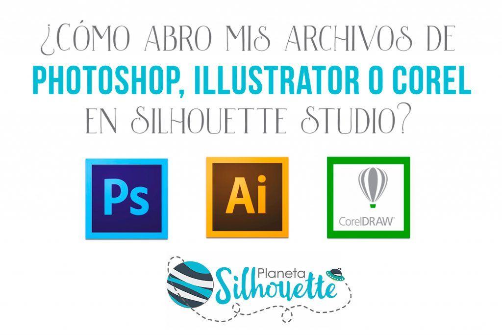 Abrir Archivos De Photoshop Illustrator O Corel En Silhouette Studio Photoshop Programas De Diseño Tutoriales De Silhouette Cameo