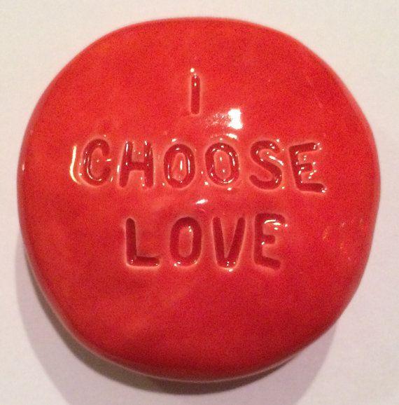 I CHOOSE LOVE Pocket Stone Ceramic SCARLET Art Glaze