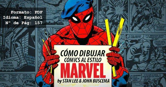 Como Dibujar Comics Al Estilo Marvel En Espanol Por Stan Lee Y John Buscema Como Dibujar Comics Aprende A Dibujar Comic Dibujar Comic