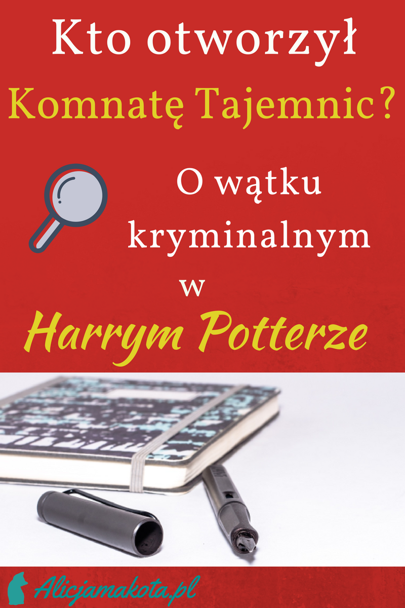 Kto Otworzyl Komnate Tajemnic Watek Kryminalny W Harrym Potterze Harry Potter Harry Potter
