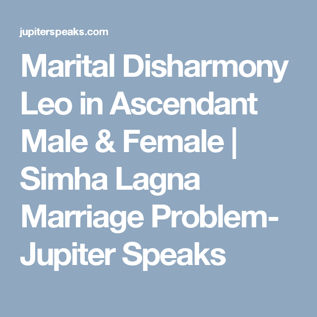 Marital Disharmony Leo Ascendant   Ascendant   Marriage