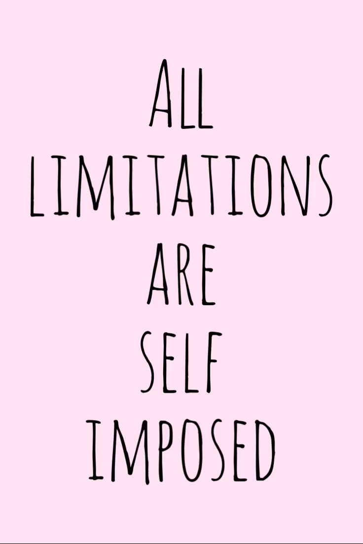 Motivation Monday Inspirational Quote – All limitations are self imposed
