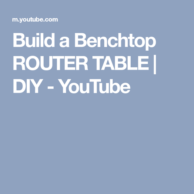 Build a benchtop router table diy youtube woodwork pinterest build a benchtop router table diy youtube keyboard keysfo Images