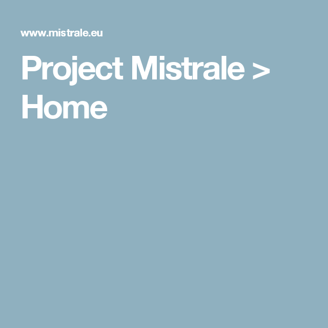 Project Mistrale > Home