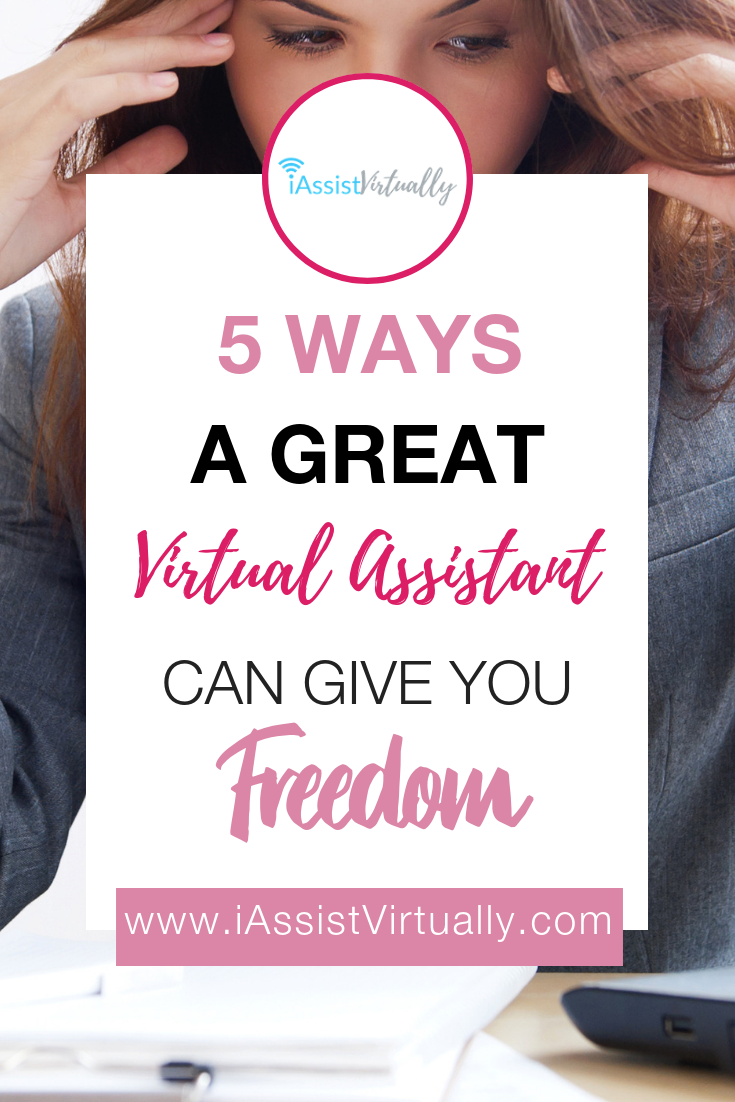 5 Ways a Great Virtual Assistant Can Give You Freedom