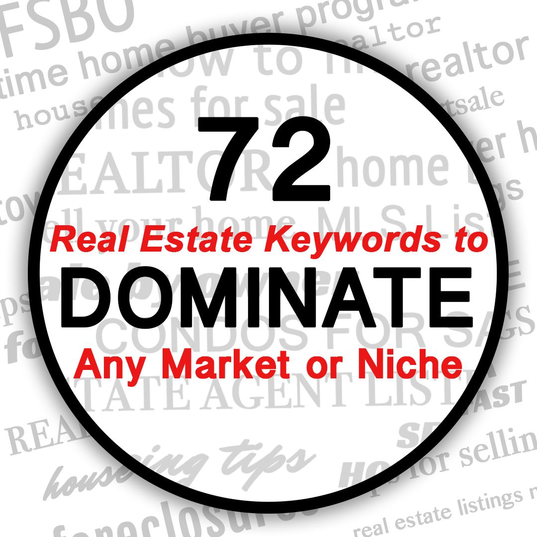 72 Real Estate Keywords To Dominate Any Market Or Niche Getting Into Real Estate Real Estate Marketing Real Estate Tips