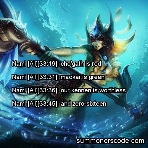 Cho Gath Quotes: Exhibit 362 Nami [All][33:19]: Cho'gath Is Red Nami [All