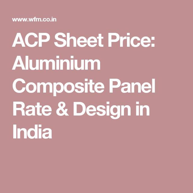 Acp Sheet Price Aluminium Composite Panel Rate Design In India Paneling Aluminium Composition