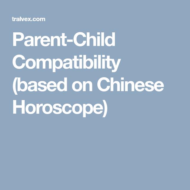 Chinese zodiac parent child compatibility