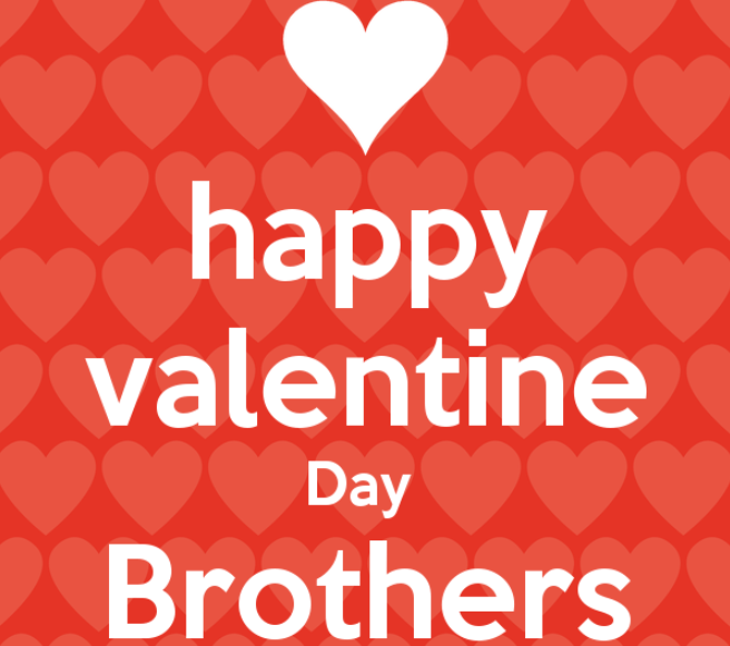 Happy Valentines Day Brother Quotes 2019 Brother Quotes Brother Birthday Quotes Happy Valentines Day