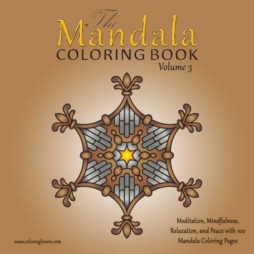 The Mandala Coloring Book 100 Pages For Meditation Mindfulness Relaxation And Peace Inspire Creativity Reduce Stress LIMITED
