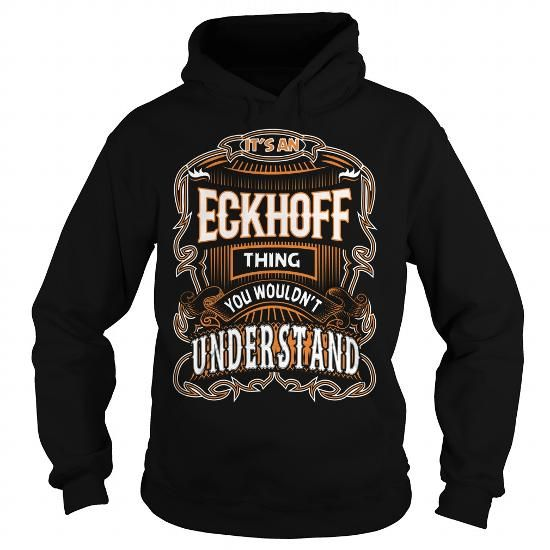 ECKHOFF,ECKHOFFYear, ECKHOFFBirthday, ECKHOFFHoodie, ECKHOFFName, ECKHOFFHoodies #name #tshirts #ECKHOFF #gift #ideas #Popular #Everything #Videos #Shop #Animals #pets #Architecture #Art #Cars #motorcycles #Celebrities #DIY #crafts #Design #Education #Entertainment #Food #drink #Gardening #Geek #Hair #beauty #Health #fitness #History #Holidays #events #Home decor #Humor #Illustrations #posters #Kids #parenting #Men #Outdoors #Photography #Products #Quotes #Science #nature #Sports #Tattoos…