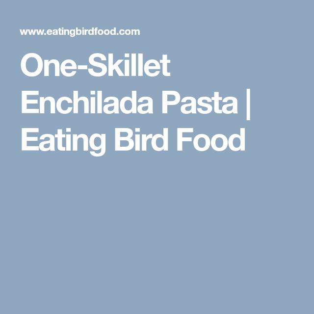 One Skillet Enchilada Pasta Recipe Enchiladas Skillet Enchiladas Pasta