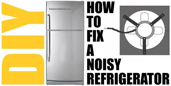 How To Fix A Noisy Refrigerator Fan Motor Troubleshooting