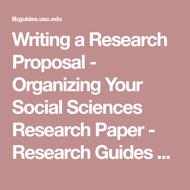 Writing A Research Proposal  Organizing Your Social Sciences