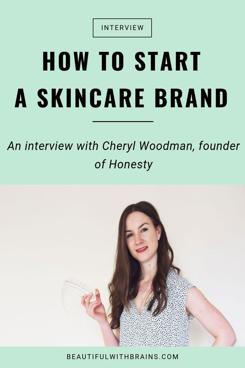 How To Start Your Own Skincare Brand An Interview With Cheryl Woodman Founder Of Honesty Skin Care Business Dry Skin Care Skin Care