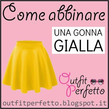 c339dc7fa Come abbinare una GONNA GIALLA | Outfit Perfetto: come abbinare ...