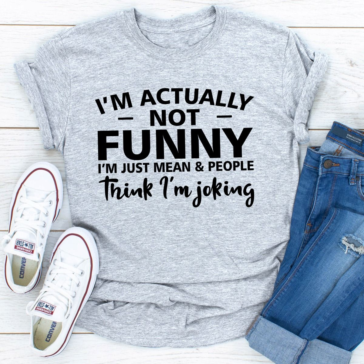 I'm Actually Not Funny I'm Just Mean & People Think I'm Joking (Sport Grey / XL)