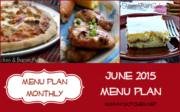 Mommys Kitchen  Home Cooking  Family Friendly Recipes June Menu  Menu Plan Monthly