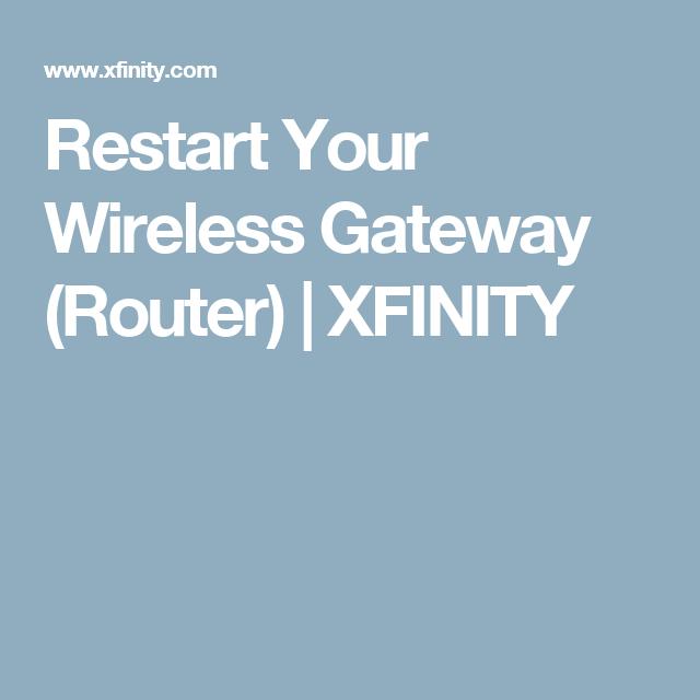 Restart Your Wireless Gateway (Router) XFINITY Router