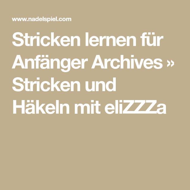 Stricken Lernen Für Anfänger Archives Stricken Und Häkeln Mit