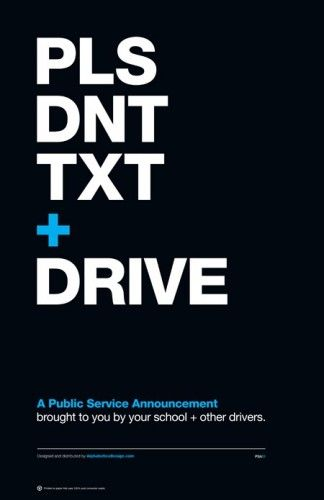 Public Service Announcement Poster: Please don\'t text and drive ...