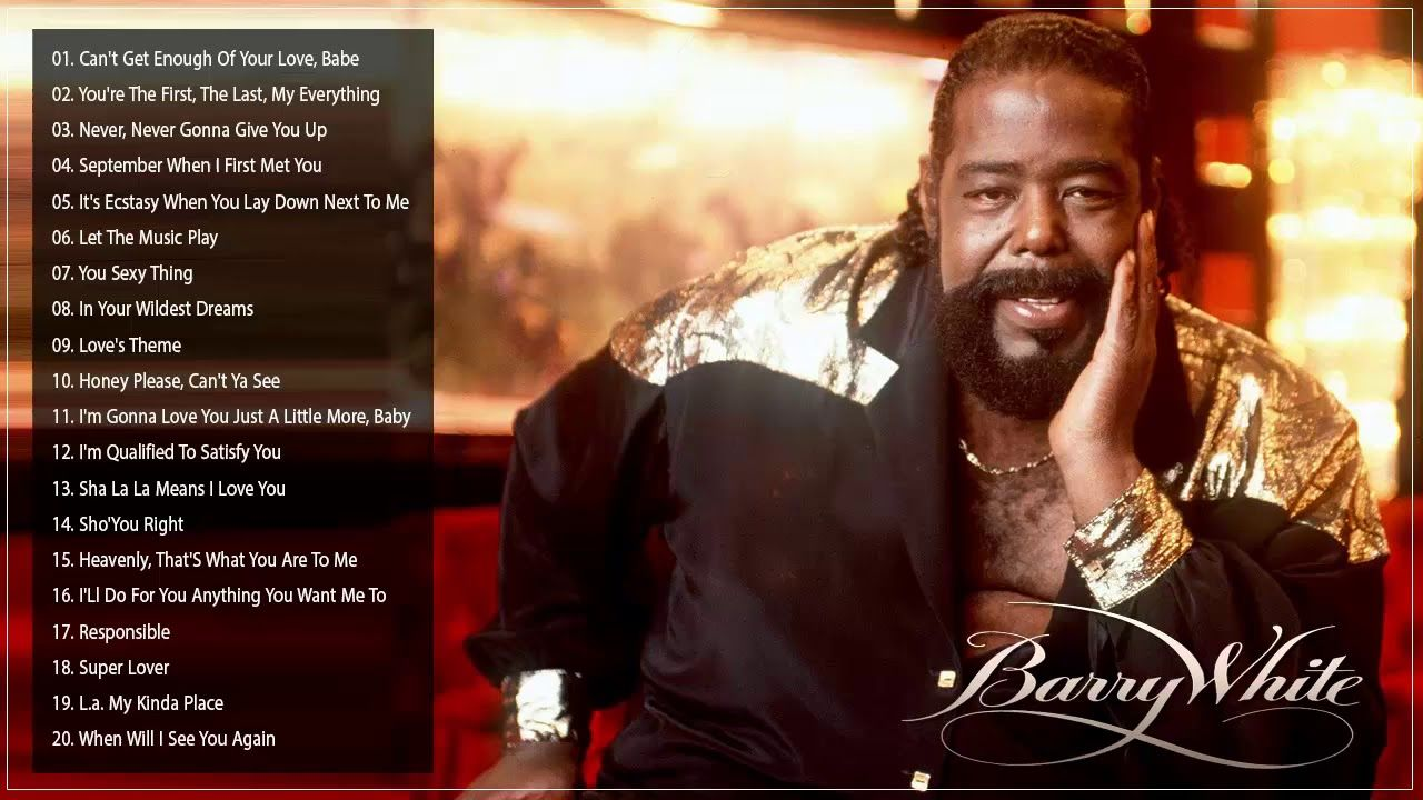 Barry White Greatest Hits Barry White Top Songs Old Soul Songs