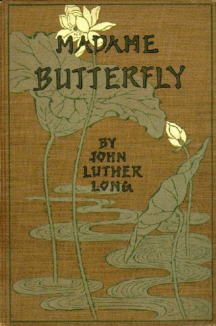 Cover of the 1903 edition of Madame Butterfly. Illustrations by C. Yarnall Abbott