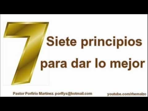 Siete principios para dar lo mejor - Pastor Porfirio Martínez - Enero 2011 - YouTube