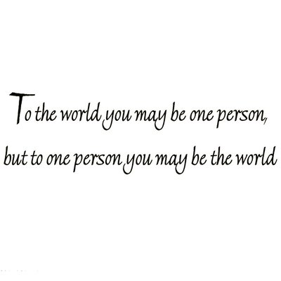 Winston Porter Donn To The World You May Be One Person But To One