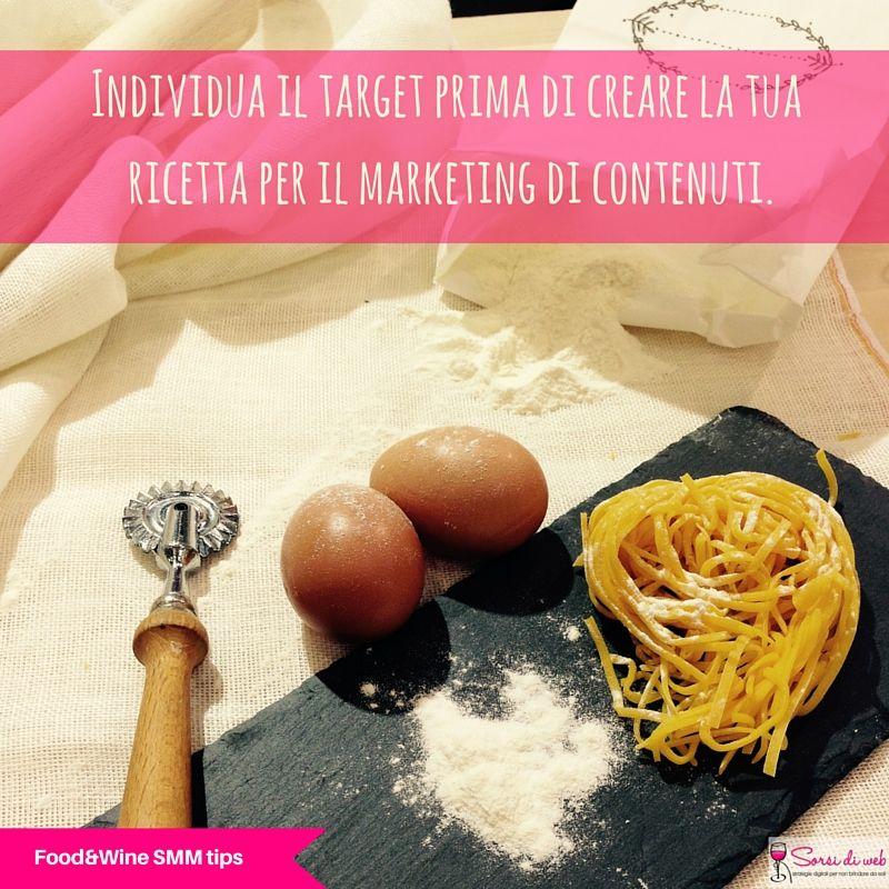 """#SMMTip per il Food&Wine """"Individua il target prima di creare la tua ricetta per il marketing di contenuti."""""""