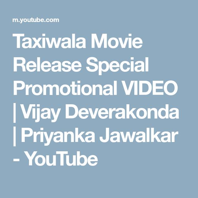 Taxiwala Movie Release Special Promotional Video Vijay Deverakonda Priyanka Jawalkar Youtube Movie Releases Movies Promotion