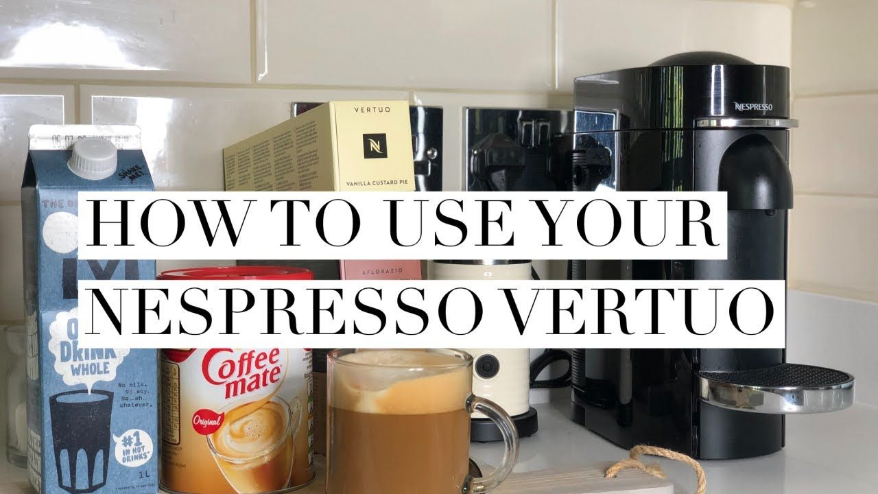 How to use your nespresso vertuo youtube in 2020